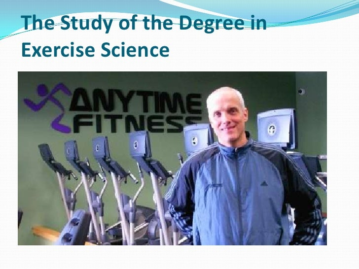 The Study of the Degree inExercise Science