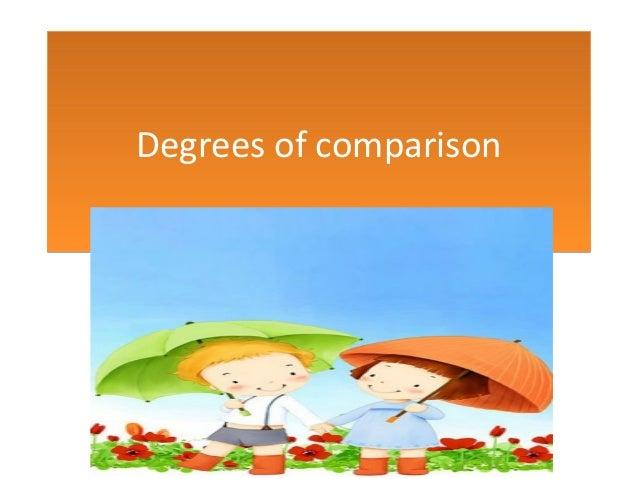 Degrees comparison