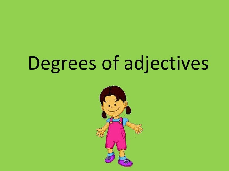 Degreesof adjectives<br />