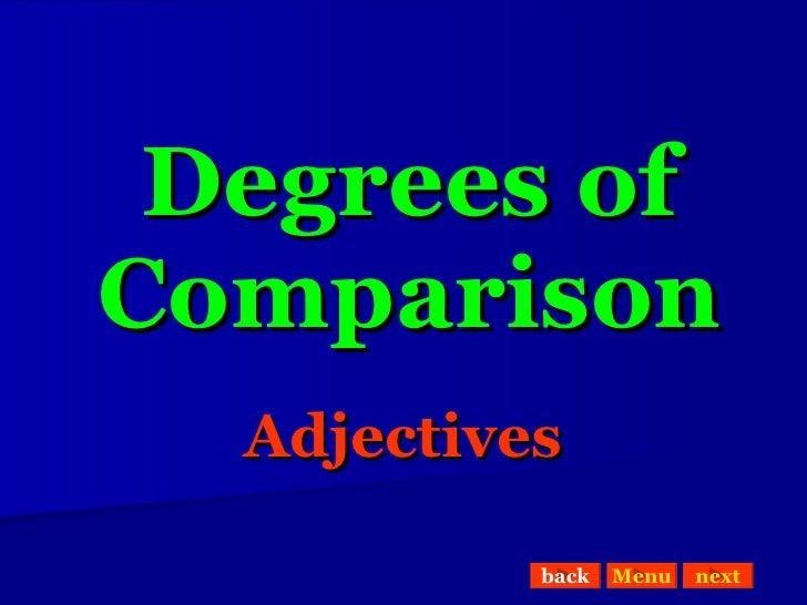Degrees of Comparison Adjectives back Menu next