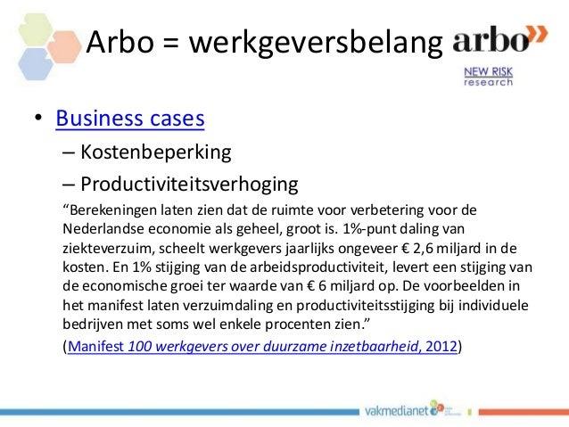 """• Business cases – Kostenbeperking – Productiviteitsverhoging """"Berekeningen laten zien dat de ruimte voor verbetering voor..."""