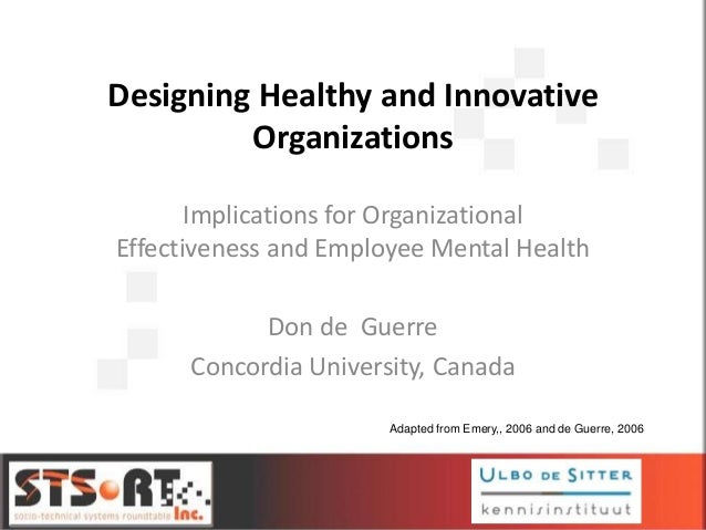 Designing Healthy and Innovative Organizations Implications for Organizational Effectiveness and Employee Mental Health Do...