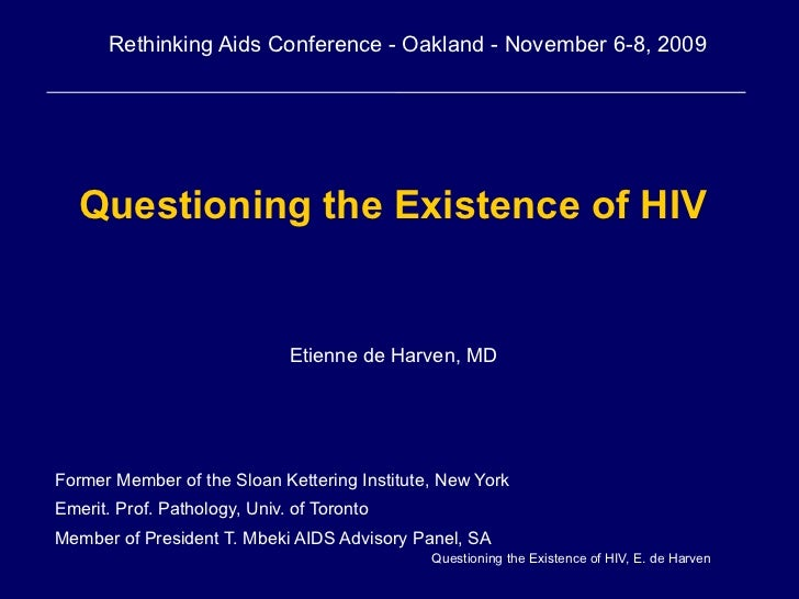 Rethinking Aids Conference - Oakland - November 6-8, 2009   Questioning the Existence of HIV                              ...