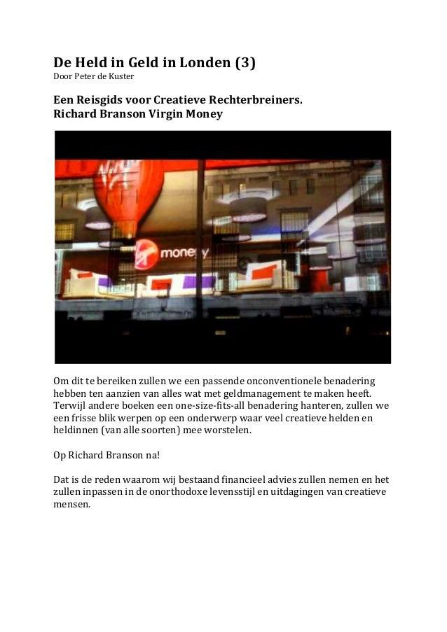 De Held in Geld in Londen (3) Door Peter de Kuster  Een Reisgids voor Creatieve Rechterbre...