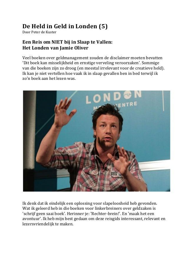 De Held in Geld in Londen (5)  Door Peter de Kuster   Een Reis om NIET bij in Slaa...