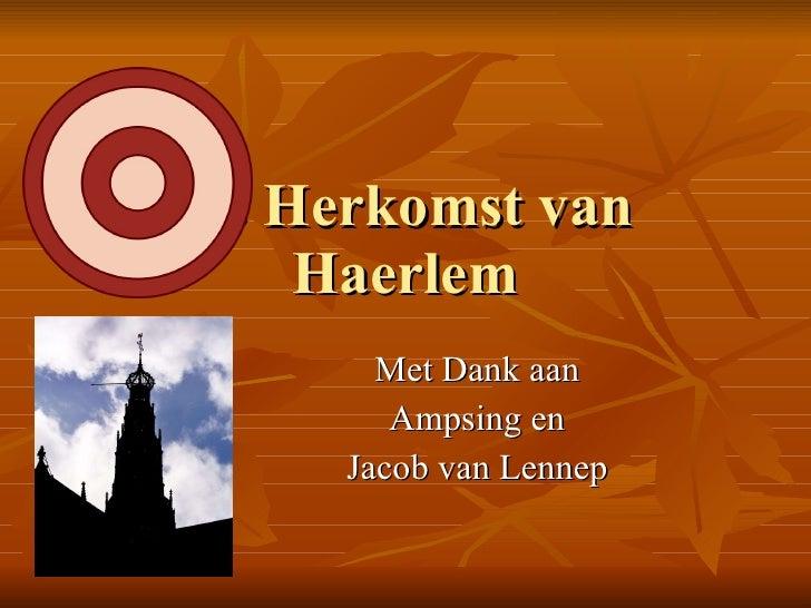 De Herkomst van Haerlem Met Dank aan Ampsing en Jacob van Lennep