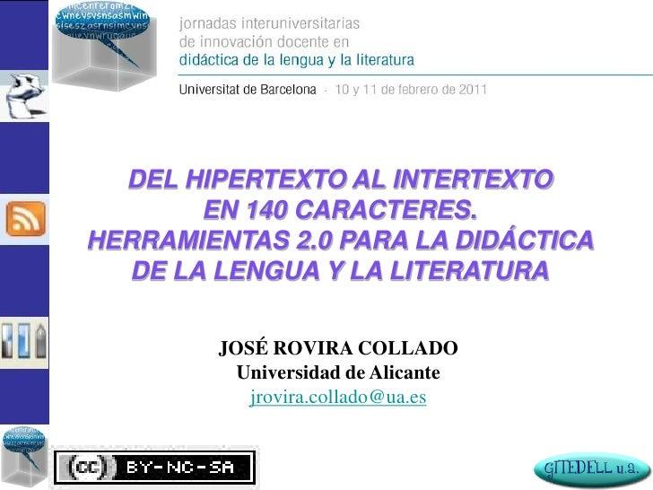DEL HIPERTEXTO AL INTERTEXTO       EN 140 CARACTERES.HERRAMIENTAS 2.0 PARA LA DIDÁCTICA  DE LA LENGUA Y LA LITERATURA     ...