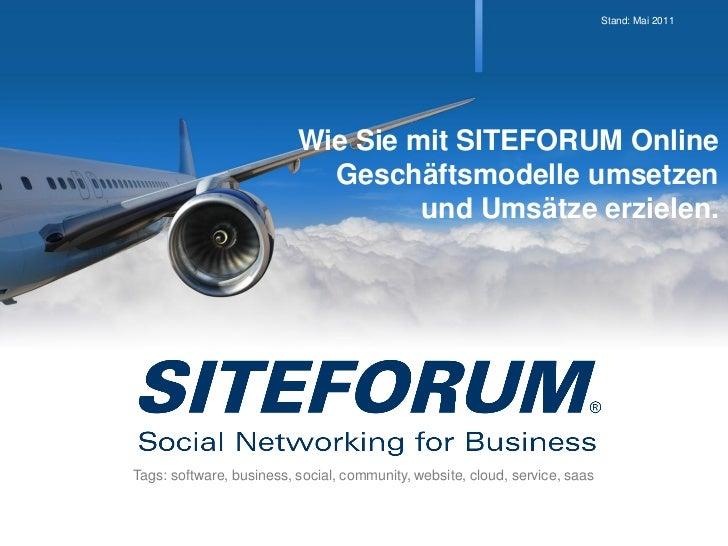 Stand: Mai 2011                          Wie Sie mit SITEFORUM Online                            Geschäftsmodelle umsetzen...