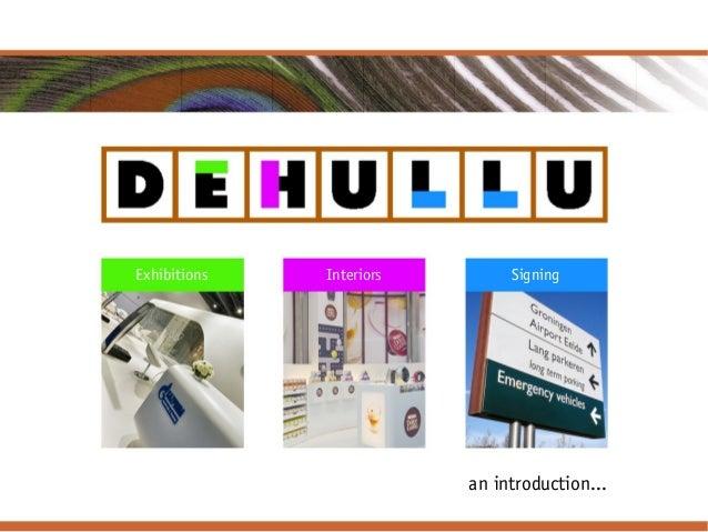 Dehullu, an introduction