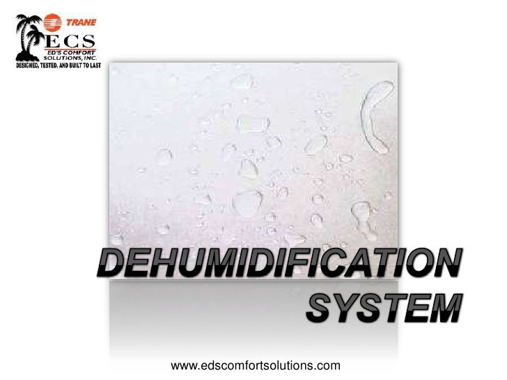 DEHUMIDIFICATION<br />SYSTEM<br />www.edscomfortsolutions.com<br />
