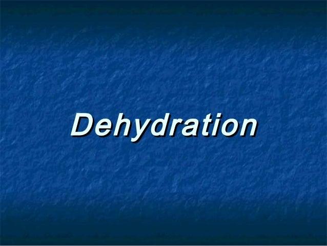 DehydrationDehydration