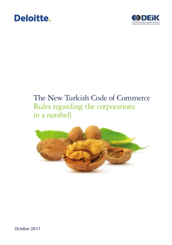 The New Turkish Code of Commerce        Rules regarding the corporations        in a nutshellOctober 2011