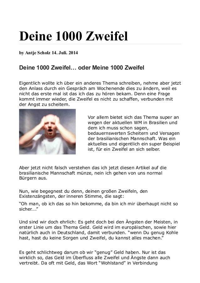 Deine 1000 Zweifel by Antje Scholz 14. Juli. 2014 Deine 1000 Zweifel… oder Meine 1000 Zweifel Eigentlich wollte ich über e...