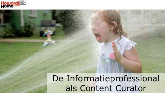 De Informatieprofessional als Content Curator presentatie René de Vries HowardsHome