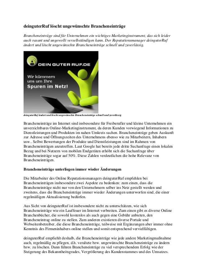 deinguterRuf löscht ungewünschte Brancheneinträge Brancheneinträge sind für Unternehmen ein wichtiges Marketinginstrument,...