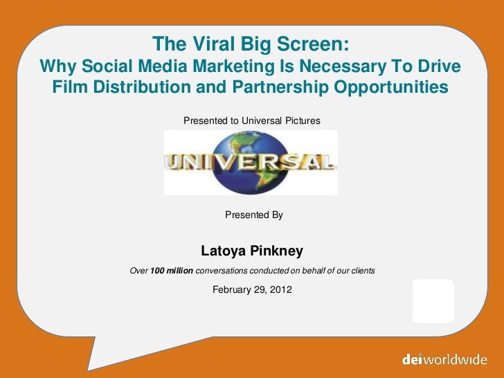 The Viral Big Screen:Why Social Media Marketing Is Necessary To Drive Film Distribution and Partnership Opportunities     ...