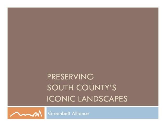 PRESERVINGSOUTH COUNTY'SICONIC LANDSCAPESGreenbelt Alliance