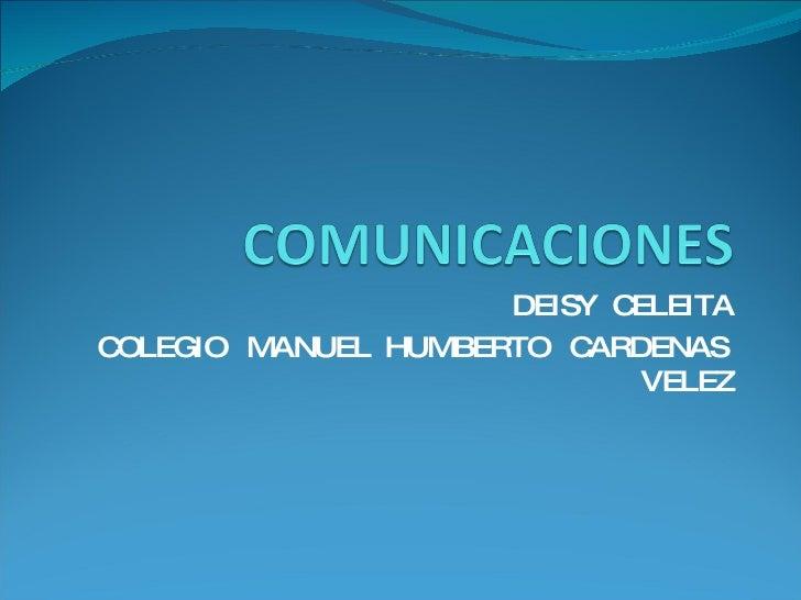 DEISY  CELEITA COLEGIO  MANUEL  HUMBERTO  CARDENAS  VELEZ