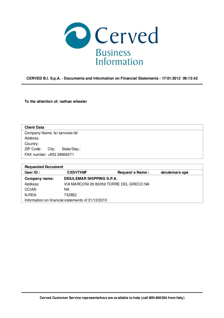 CERVED B.I. S.p.A. - Documents and Information on Financial Statements - 17/01/2012 09:13:42To the attention of: nathan wh...