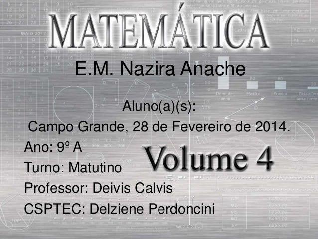 E.M. Nazira Anache Aluno(a)(s): Campo Grande, 28 de Fevereiro de 2014. Ano: 9º A Turno: Matutino Professor: Deivis Calvis ...