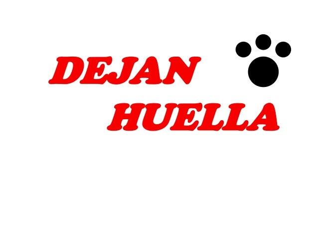 DEJAN  HUELLA