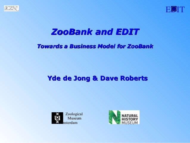 EDITZooBank and EDITZooBank and EDITTowards a Business Model for ZooBankTowards a Business Model for ZooBankZoologicalZool...