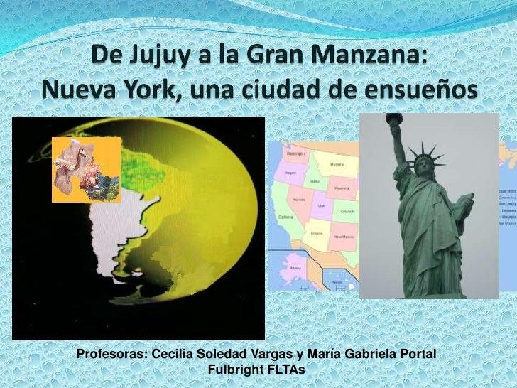 Profesoras: Cecilia Soledad Vargas y María Gabriela Portal                     Fulbright FLTAs