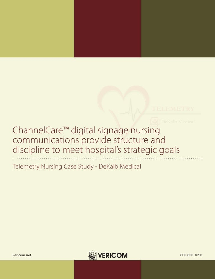 ChannelCare™ digital signage nursing communications provide structure and discipline to meet hospital's strategic goals Te...