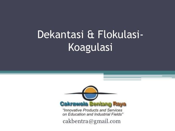 Dekantasi & flokulasi koagulasi