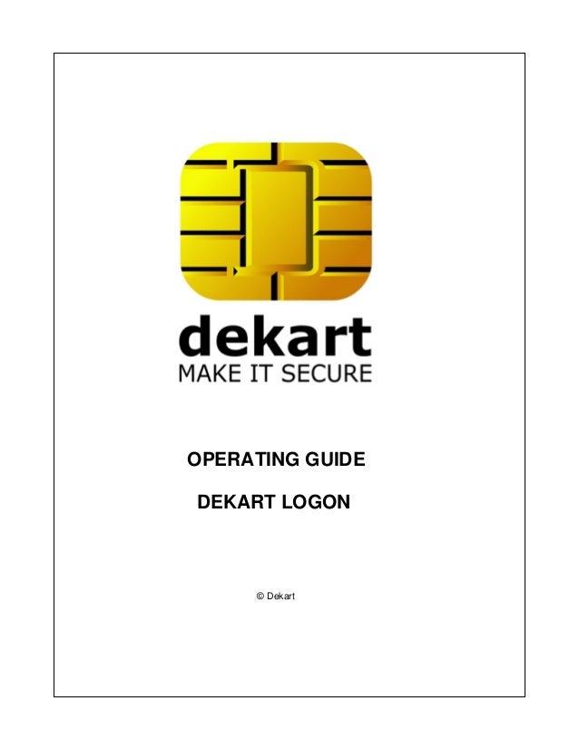 OPERATING GUIDEDEKART LOGON     © Dekart