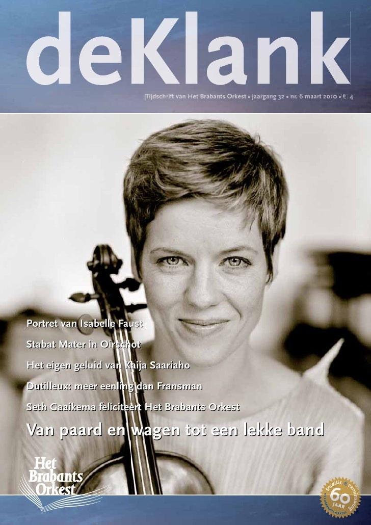 Tijd hrift                              Tijdschrift van Het Brabants Orkest • jaargang 32 • nr. 6 maart 2010 • € 4        ...