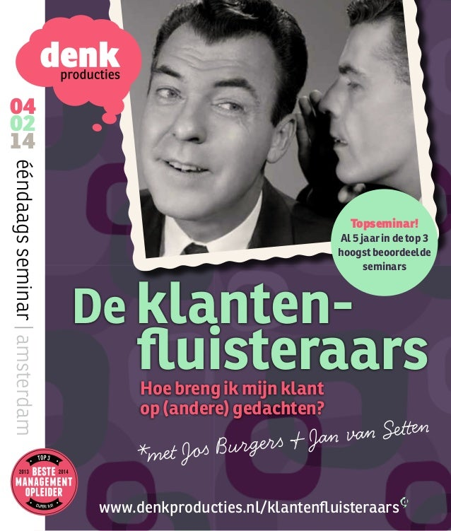 04 02 14 ééndaags seminar   amsterdam  Topseminar!  Al 5 jaar in de top 3 hoogst beoordeelde seminars  De klanten-  fluist...