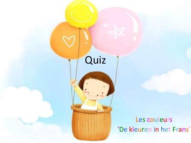 Quiz  Les couleurs 'De kleuren in het Frans'
