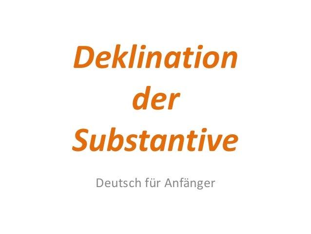 Deklination der Substantive Deutsch für Anfänger