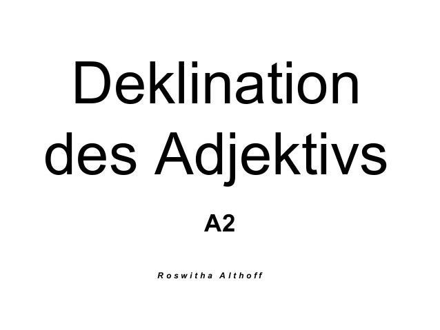 Deklination des Adjektivs A2 Roswitha Althoff