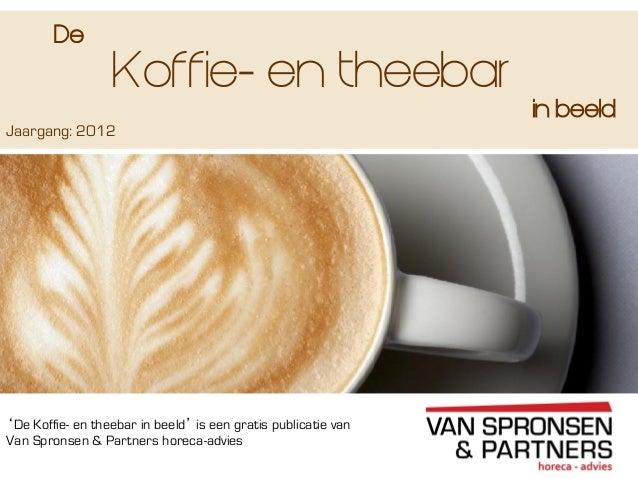 De koffie  en theebar in beeld 2012