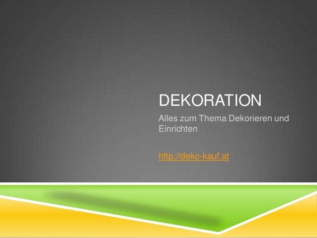 DEKORATION Alles zum Thema Dekorieren und Einrichten http://deko-kauf.at