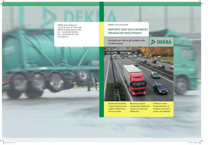<p><strong>Page 1: </strong>DEKRA Automobil GmbH  RAPPORTO 2009 SULLA SICUREZZA STRADALE DEI MEZZI PESANTI  Strategie per ...