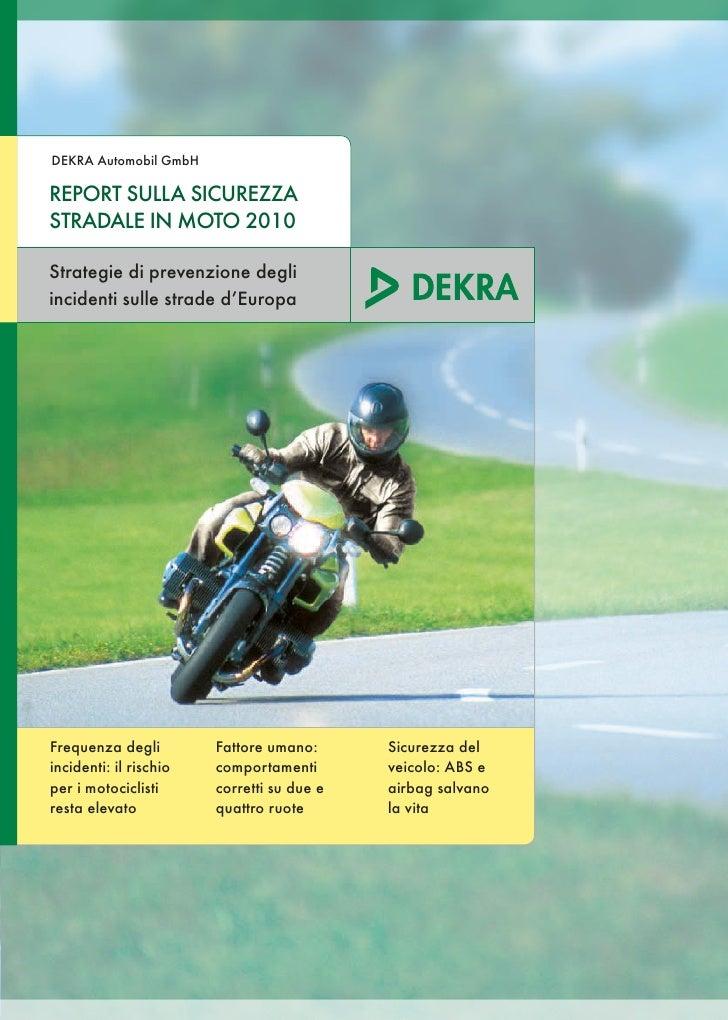 DEKRA Automobil GmbHREpoRT SullA SICuREzzASTRADAlE In MoTo 2010Strategie di prevenzione degliincidenti sulle strade d'Euro...