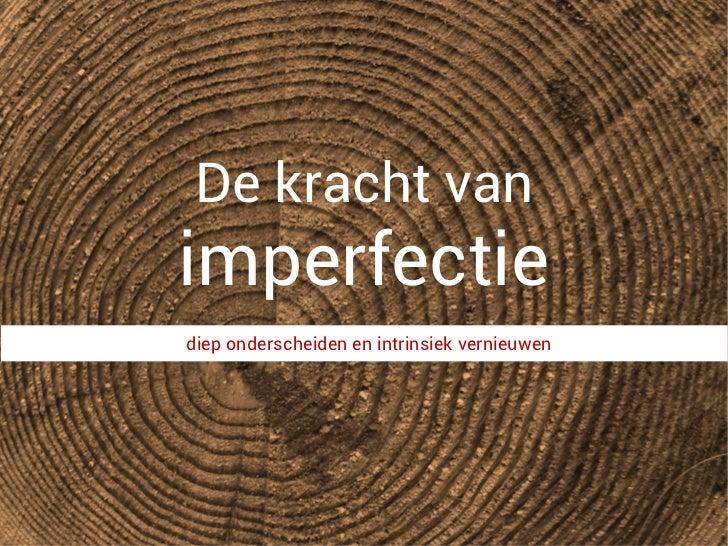 De kracht van imperfectie