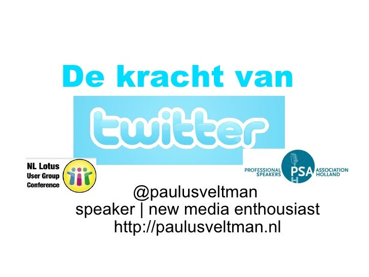 De kracht van Twitter (Lotus User Group NL Conference 2009)