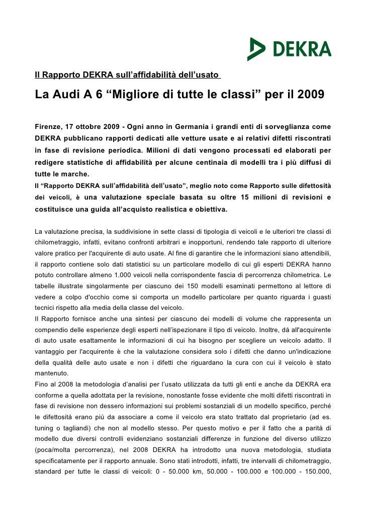 """Il Rapporto DEKRA sull'affidabilità dell'usato  La Audi A 6 """"Migliore di tutte le classi"""" per il 2009  Firenze, 17 ottobre..."""