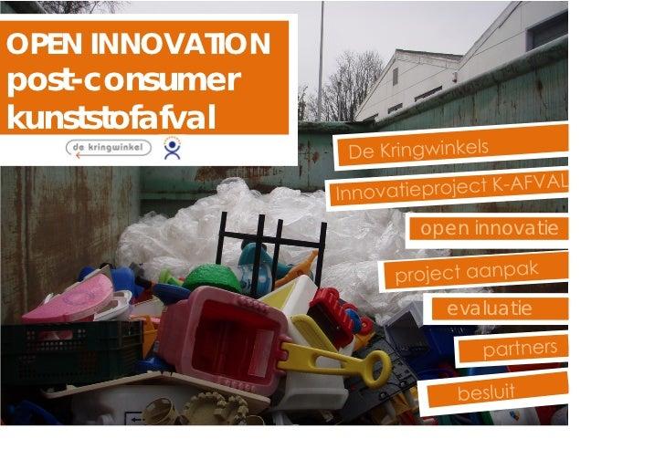 OPEN INNOVATIONpost-consumerkunststofafval                  open innovatie                    evaluatie