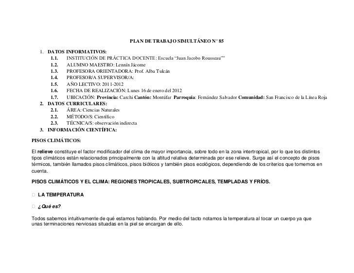 """PLAN DE TRABAJO SIMULTÁNEO N° 85   1. DATOS INFORMATIVOS:       1.1. INSTITUCIÓN DE PRÁCTICA DOCENTE: Escuela """"Juan Jacobo..."""