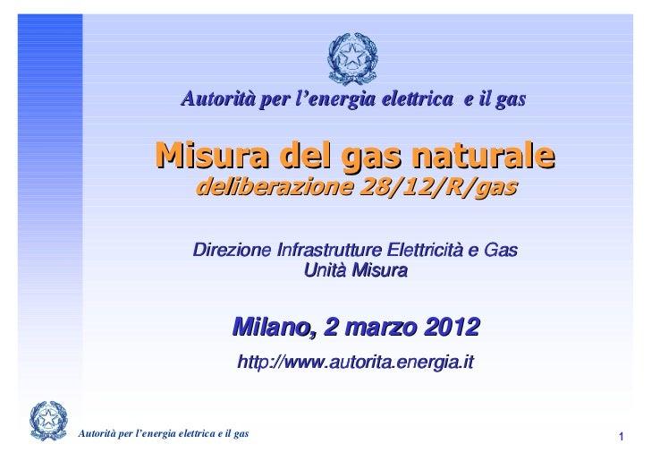 Autorità per l'energia elettrica e il gas                  Misura del gas naturale                           deliberazione...