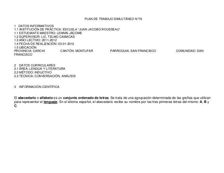 """PLAN DE TRABAJO SIMULTÁNEO N°761 DATOS INFORMATIVOS1.1 INSTITUCIÓN DE PRÁCTICA: ESCUELA """"JUAN JACOBO ROUSSEAU""""1.1 ESTUDIAN..."""