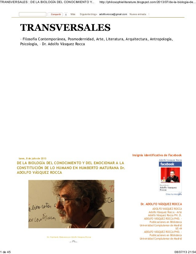 lunes, 8 de julio de 2013 DE LA BIOLOGÍA DEL CONOCIMIENTO Y DEL EMOCIONAR A LA CONSTITUCIÓN DE LO HUMANO EN HUMBERTO MATUR...