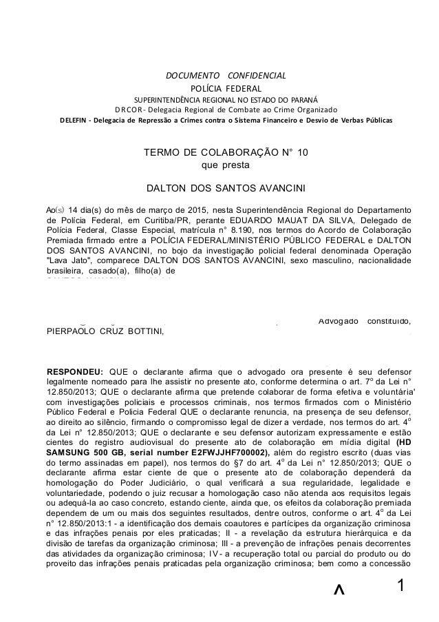 DOCUMENTO CONFIDENCIAL POLÍCIA FEDERAL SUPERINTENDÊNCIA REGIONAL NO ESTADO DO PARANÁ DRCOR- Delegacia Regional de Combate ...