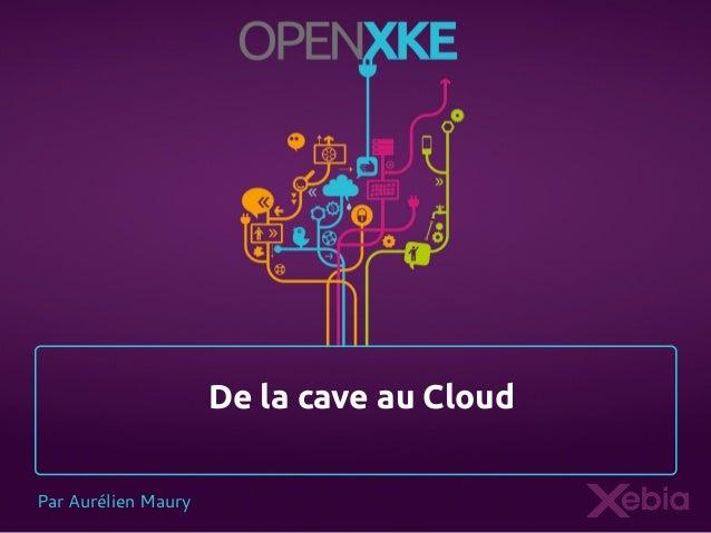 Open XKE - De la cave au Cloud par Aurélien Maury