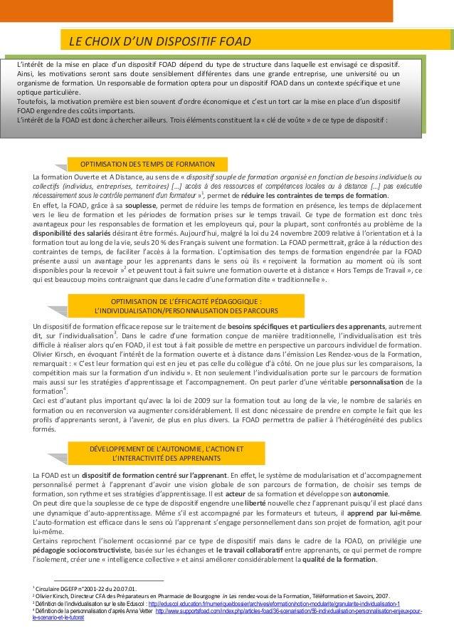 La formation Ouverte et A Distance, au sens de « dispositif souple de formation organisé en fonction de besoins individuel...